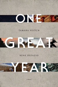 One Great Year by Tamara Vietch and Rene DeFazio